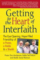 Getting to the Heart of Interfaith: The Eye-Opening, Hope-Filled Friendship of a Pastor, a Rabbi and a Sheik…