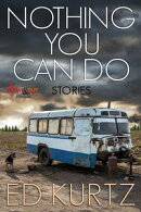 Nothing You Can Do: Stories