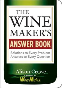 TheWinemaker'sAnswerBookSolutionstoEveryProblem;AnswerstoEveryQuestion