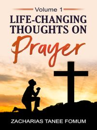 Life-changingThoughtsOnPrayer(volumeI)