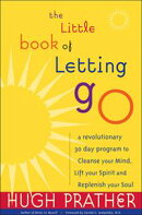 The Little Book of Letting Go: A Revolutionary 30-Day Program to Cleanse Your Mind, Lift Your Spirit and Rep…