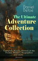 The Ultimate Adventure Collection: Complete Novels, History of the Pirates, Military Biographies and more (I…