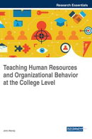 Teaching Human Resources and Organizational Behavior at the College Level