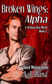 BrokenWings:Alpha(Book2oftheYeshuaStarSeries)