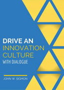 Drive an Innovation Culture with Dialogue