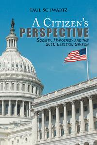 ACitizen'SPerspectiveSociety,Hypocrisyandthe2016ElectionSeason
