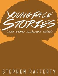 YoungFaceStories(AndOtherAwkwardTales)