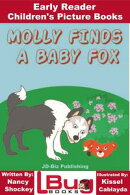 Molly Finds a Baby Fox: Early Reader - Children's Picture Books