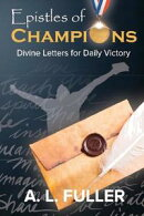 Epistles of Champions Divine Letters for Daily Victory