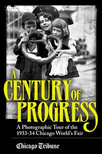 CenturyofProgressAPhotographicTourofthe1933-34ChicagoWorld'sFair