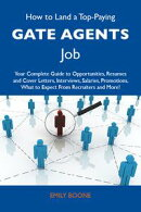 How to Land a Top-Paying Gate agents Job: Your Complete Guide to Opportunities, Resumes and Cover Letters, I…