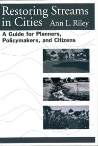 RestoringStreamsinCitiesAGuideforPlanners,Policymakers,andCitizens