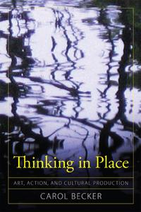 ThinkinginPlaceArt,Action,andCulturalProduction