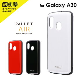 Galaxy A30 SCV43 耐衝撃ハイブリッドケース PALLET AIR ギャラクシーA30