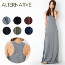 【まとめ買いで最大10%オフ!】 【送料無料】Alternative Apparel オルタナティブ アパレルRacer Back Maxi Dress レ…