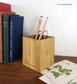 【楽天カードでP10倍】 パインペンスタンド(木製) 北欧 ボックス 500WORKS.おしゃれ 木製 ペン立て ペンスタンド プランツ ポット 鉢 収納ボックス
