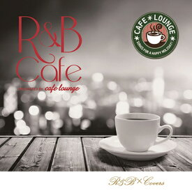CD 試聴 R&B cafe - presented by cafe lounge / カフェラウンジ
