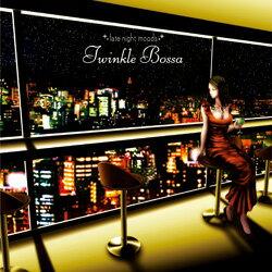 【CD】latenightmoods/Twinklebossa-トゥウィンクルボッサ[レイトナイトムード]