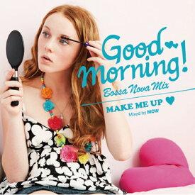 メドレー 試聴 CD Good Morning! / Bossa Nova Mix Make Me Up - グッドモーニング / ボサノヴァ ミックス メイク ミー アップ