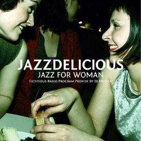 カフェ CD 試聴 JAZZDELICIOUS / Jazz for Women - ジャズデリシャス・ジャズ・フォー・ウーマン
