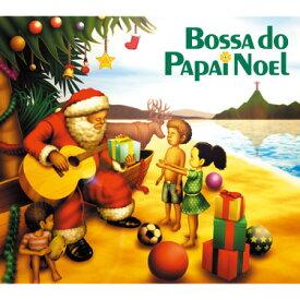 【クリスマスCD】Bossa do Papai Noel - ボッサ ド パパイ ノエル