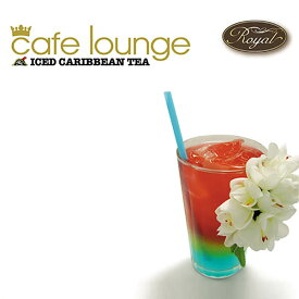 CD 試聴 cafe lounge Royal - ICED CARIBBEAN TEA / カフェラウンジ・ロイヤル - アイスド・カリビアンティー
