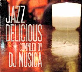 ジャズ CD 試聴 JAZZDELICIOUS Compiled By DJ MUSICA - ジャズデリシャス・コンパイルド・バイ・ディージェー・ムジカ