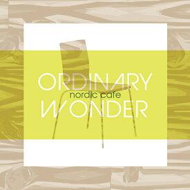 【CD】 Ordinary Wonder / nordic cafe - オーディナリー・ワンダー / ノルディック・カフェ