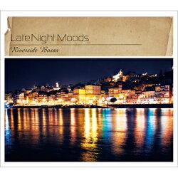 【CD】latenightmoods-RiversideBossa