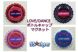 【ネコポス対応商品】LOVE DANCE/CHEERボトルキャップ・マグネット