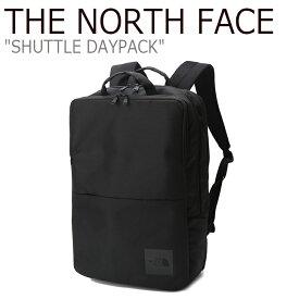 6ee0d53f50 ノースフェイス バックパック THE NORTH FACE メンズ レディース SHUTTLE DAYPACK シャトルバックパック デイバッグ