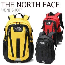 ノースフェイス バックパック THE NORTH FACE メンズ レディース MINI SHOT ミニ ショット リュック RED YELLOW BLACK レッド イエロー ブラック NM2SK09A/B/C NM2DL07A/55A バッグ 【中古】未使用品