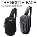 ノースフェイス ボディバッグ THE NORTH FACE メンズ レディース SPORTS ONEWAY スポーツ ワンウェイ BLACK DARK GRAY…