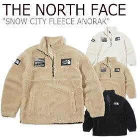 ノースフェイス フリース THE NORTH FACE メンズ レディース SNOW CITY FLEECE ANORAK スノー シティ フリースアノラック 全3色 NN4FK53A/B/C ウェア 【中古】未使用品