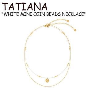 タチアナ ネックレス TATIANA メンズ レディース WHITE MINI COIN BEADS NECKLACE ホワイト ミニ コイン ビーズ ネックレス White ホワイト 韓国アクセサリー 768712 ACC