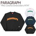 パラグラフ トレーナー PARAGRAPH メンズ レディース PRG COLORFUL EMBROIDERY MTM カラフル エンブロイダリー スウェ…
