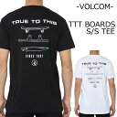 VOLCOM Tシャツ ボルコム ティーシャツ TTT BOARDS S/S TEE TEEシャツ