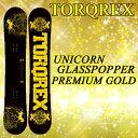 TORQREX スノーボード UNICORN GLASSPOPPER PREMIUM GOLD ユニコーングラスポッパープレミアムゴールド 147cm 151cm トルクレックス 16…