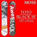 18-19 MOSS TOTO BLACK SF モス トトブラックソフトフレックス スノーボード 板 スノボー MOSS SOFTFLEX SNOWBOARD グラトリ 予約商品