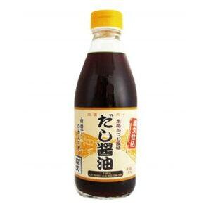 国産 愛媛 だし醤油(360ml) 1本 ◆化学調味料不使用 ◆合成保存料不使用