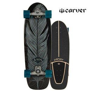 CARVER カーバー スケートボード ノックス クイ...