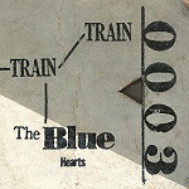 【オリコン加盟店】送料無料■THE BLUE HEARTS アナログ【TRAIN-TRAIN】17/7/19発売【楽ギフ_包装選択】