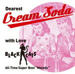 "【オリコン加盟店】BLACK CATS CD【〜 Dearest Cream Soda with love BLACK CATS 〜 All Time Super Best""Melody""】17/10/25【楽ギフ_包装選択】"