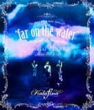 """【オリコン加盟店】10%OFF+送料無料■Kalafina Blu-ray【Kalafina LIVE TOUR 2015〜2016 """"far on the water""""Special Final @東京国際フォーラムホールA】16/6/22発売【楽ギフ_包装選択】"""