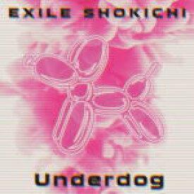 【オリコン加盟店】EXILE SHOKICHI CD【Underdog】18/5/23発売【楽ギフ_包装選択】