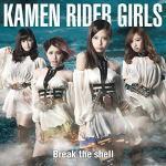 【エントリーでポイント10倍3/24まで】【オリコン加盟店】TYPE-B★KAMEN RIDER GIRLS CD【Break the shell】14/6/25発売【楽ギフ_包装選択】