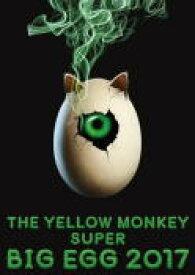 【オリコン加盟店】10%OFF■THE YELLOW MONKEY[イエモン] Blu-ray【THE YELLOW MONKEY SUPER BIG EGG 2017】19/8/2発売【楽ギフ_包装選択】