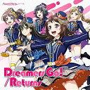 新品/初回特典付き Dreamers Go!/Returns 通常盤 Poppin'Party CD BanG Dream!(バンドリ!)