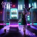 VOL.06 / SWING HOLIC