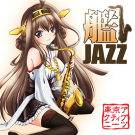 艦JAZZ / 東京アクティブNEETs 発売日:2014-01-19